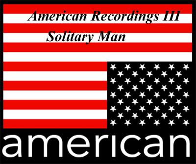 Johnny Cash American Recordings Iii Solitary Man Lyrics And